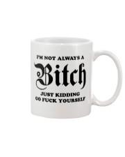 I'm Not Always A Bitch Mug Mug front