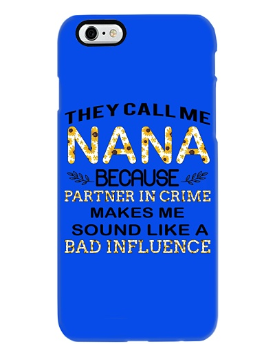 THEY CALL ME NANA BECAUSE PARTNER IN CRIME