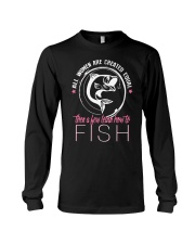 then a few learn how to fish Long Sleeve Tee thumbnail