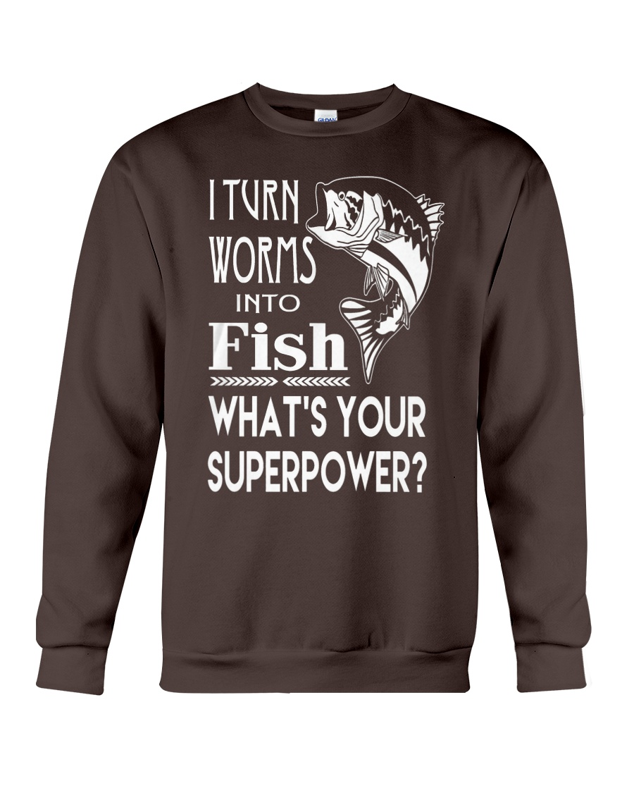 i turn worms into fish what's your superpower Crewneck Sweatshirt