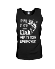i turn worms into fish what's your superpower Unisex Tank thumbnail