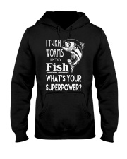 i turn worms into fish what's your superpower Hooded Sweatshirt thumbnail