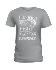 i turn worms into fish what's your superpower Ladies T-Shirt thumbnail