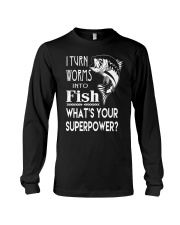 i turn worms into fish what's your superpower Long Sleeve Tee thumbnail