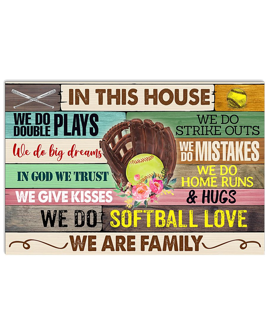 IN THIS HOUSE - WE DO SOFTBALL LOVE 17x11 Poster