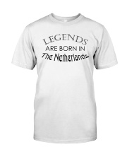 Legends are born in The Netherlands Classic T-Shirt front