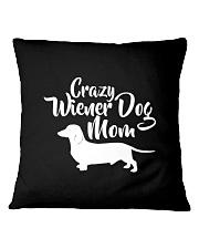 Dachshund Crazy Wiener Dog Mom Square Pillowcase thumbnail