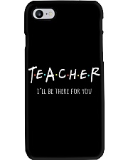 Teacher I Will Be There For You Phone Case thumbnail