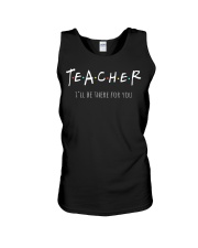 Teacher I Will Be There For You Unisex Tank thumbnail