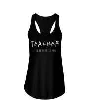 Teacher I Will Be There For You Ladies Flowy Tank thumbnail