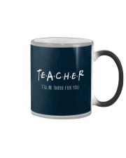 Teacher I Will Be There For You Color Changing Mug thumbnail