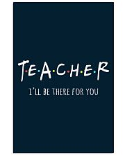 Teacher I Will Be There For You 11x17 Poster thumbnail