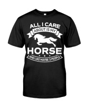 Horse All I Care About Horses Classic T-Shirt front