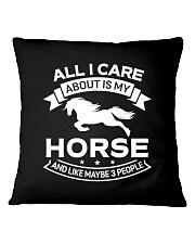 Horse All I Care About Horses Square Pillowcase thumbnail