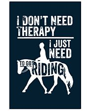 Horse I Just Need To Go Riding 11x17 Poster thumbnail