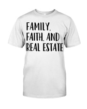 Realtor Realtor Family Faith And Real Estate Classic T-Shirt front
