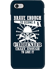 Brave Enough To Become A Carpenter Phone Case thumbnail