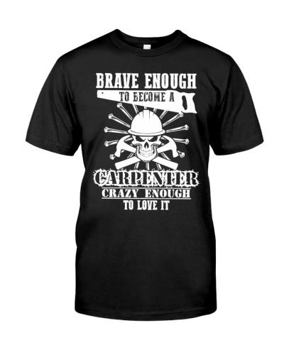 Brave Enough To Become A Carpenter