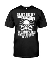 Brave Enough To Become A Carpenter Classic T-Shirt front