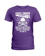 Brave Enough To Become A Carpenter Ladies T-Shirt thumbnail