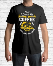 Drink Coffee And Build The Things Classic T-Shirt lifestyle-mens-crewneck-front-1