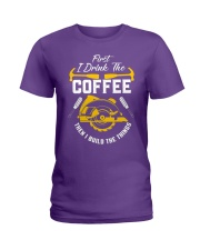 Drink Coffee And Build The Things Ladies T-Shirt thumbnail