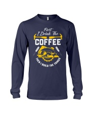Drink Coffee And Build The Things Long Sleeve Tee thumbnail