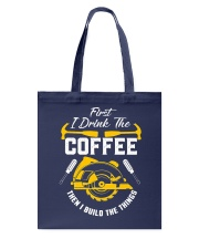 Drink Coffee And Build The Things Tote Bag thumbnail