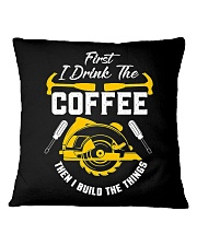 Drink Coffee And Build The Things Square Pillowcase thumbnail