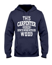 This Carpenter Knows How To Work With This Wood Hooded Sweatshirt thumbnail
