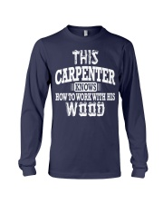 This Carpenter Knows How To Work With This Wood Long Sleeve Tee thumbnail