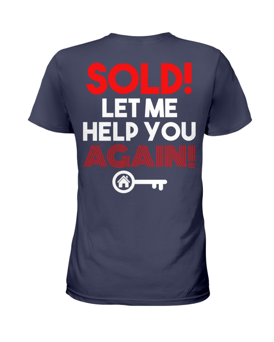 Realtor Sold Let Me Help You Again Ladies T-Shirt