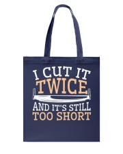 Carpenter Cut It Twice And It's Still Too Short Tote Bag thumbnail