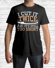 Carpenter Cut It Twice And It's Still Too Short Classic T-Shirt lifestyle-mens-crewneck-front-1