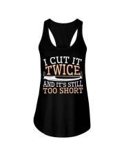 Carpenter Cut It Twice And It's Still Too Short Ladies Flowy Tank thumbnail