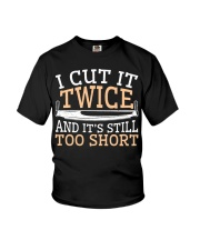 Carpenter Cut It Twice And It's Still Too Short Youth T-Shirt thumbnail
