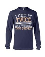 Carpenter Cut It Twice And It's Still Too Short Long Sleeve Tee thumbnail