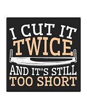 Carpenter Cut It Twice And It's Still Too Short Square Coaster thumbnail