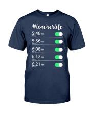 Teacher Life Alarm Clock Classic T-Shirt front