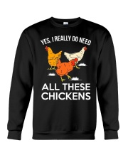 Yes I Really Need All These Chickens Crewneck Sweatshirt thumbnail