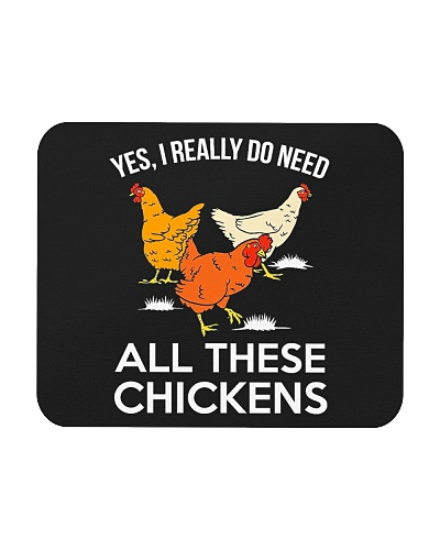 Yes I Really Need All These Chickens