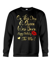 On This Day A Queen Was Born Happy Birthday To Me Crewneck Sweatshirt thumbnail