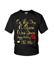 On This Day A Queen Was Born Happy Birthday To Me Youth T-Shirt thumbnail
