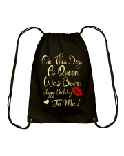 On This Day A Queen Was Born Happy Birthday To Me Drawstring Bag thumbnail