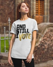 And Still I Vote T-shirt Classic T-Shirt apparel-classic-tshirt-lifestyle-06