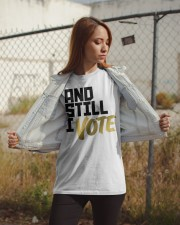 And Still I Vote T-shirt Classic T-Shirt apparel-classic-tshirt-lifestyle-07