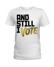 And Still I Vote T-shirt Ladies T-Shirt thumbnail