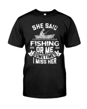 She Said Fishing Or Me Sometimes I Miss Her Classic T-Shirt front