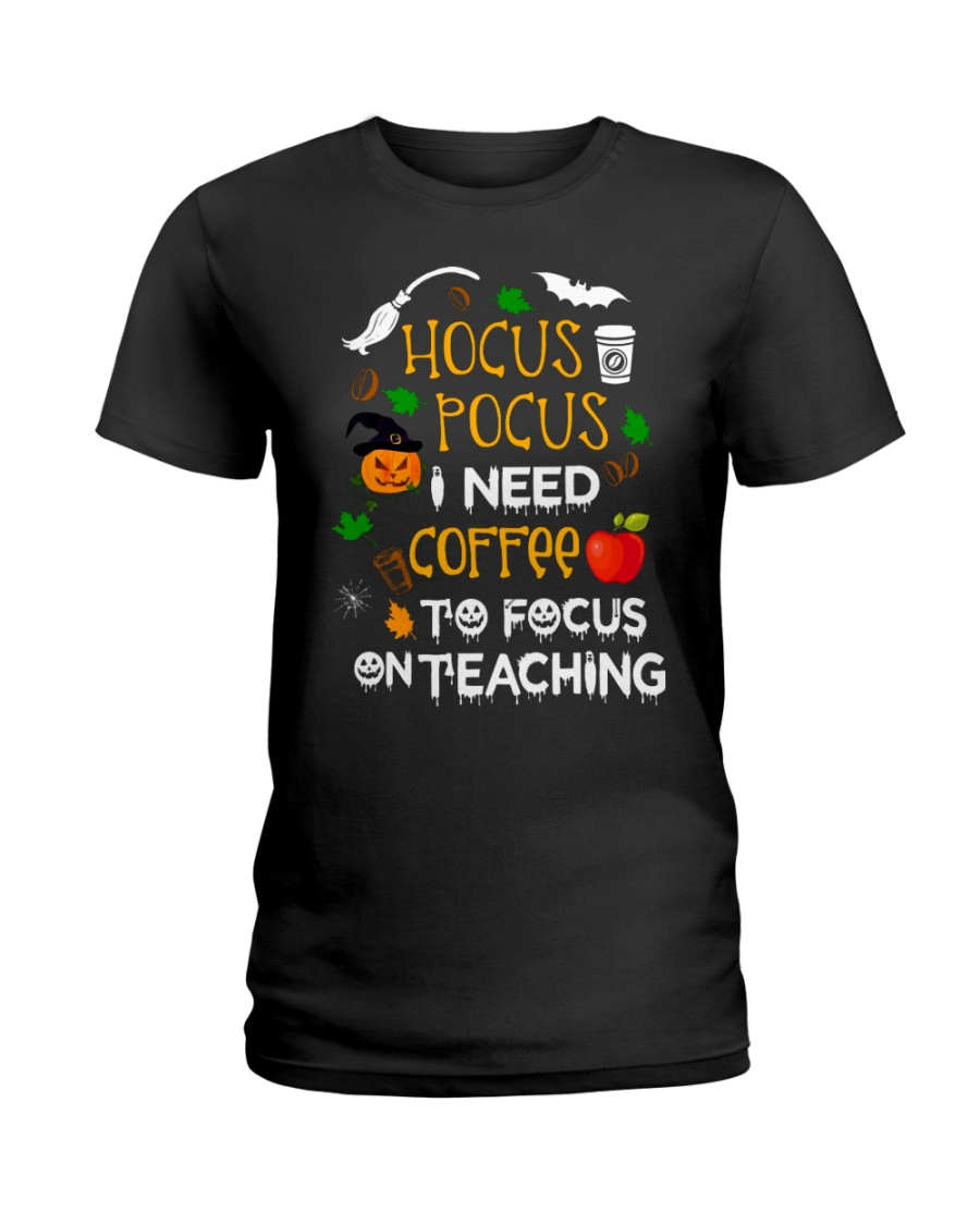 Teacher Need Coffee To Focus Ladies T-Shirt