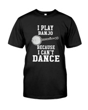I CANNOT DANCE BANJO Classic T-Shirt front